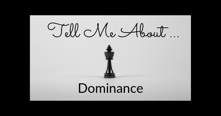 Tell Me About Dominance