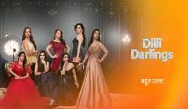 Delhi darlings Zee world Full Story, Plot Summery, Casts and Teasers