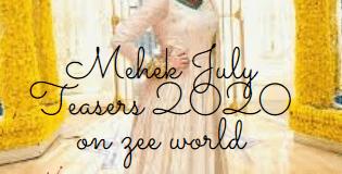 Mehek July Teasers 2020 on zee world