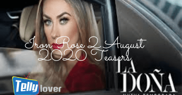 Iron Rose 2 August 2020 Teasers