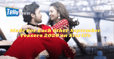 Made For Each Other September Teasers 2020 on Starlife