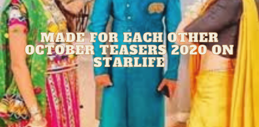 Made For Each Other October Teasers 2020 on starlife