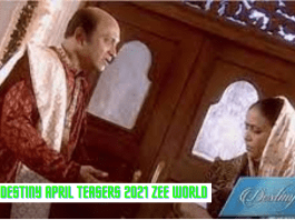 Destiny April Teasers 2021 Zee world
