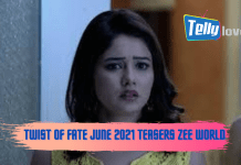 Twist of Fate June 2021 Teasers Zee world