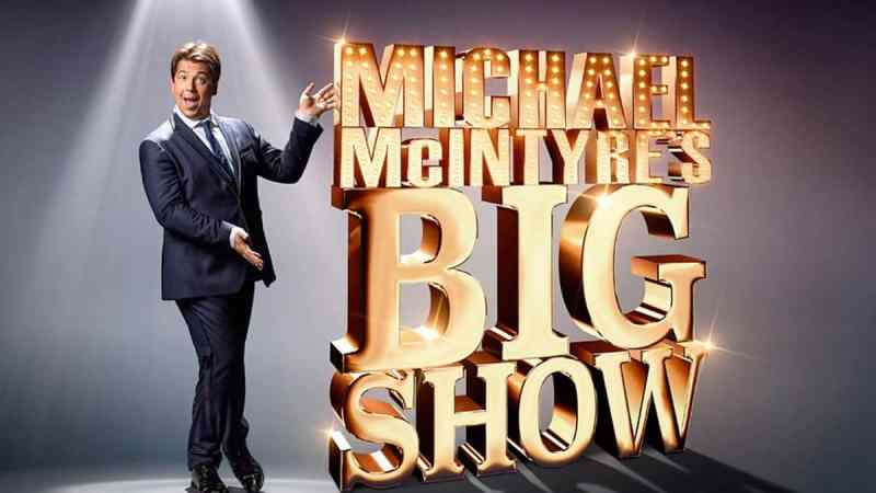 Michael McIntyre Big Show