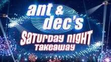 ant dec saturday night takeaway