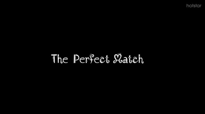 The Perfect Match Hotstar Web Originals love drama