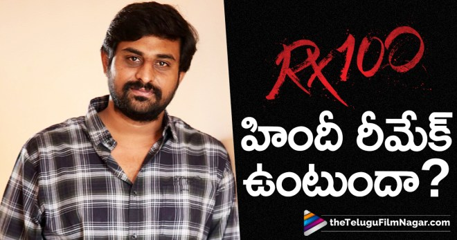 RX 100 Movie Remake in Hindi?,Tollywood Upcoming Movie News,Latest Telugu Movies 2018,New Telugu Movies,Telugu Movies News in Telugu,Telugu Cinema News,RX 100 Telugu Movie Remake in Hindi,RX 100 Movie Hindi Remake,Ajay Bhupati RX 100 Hindi Remake Details,RX 100 Movie Latest News