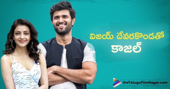 Kajal Next Movies, Kajal To Pair Up With Vijay Devarakonda?, Telugu Film News, Telugu Filmnagar, Tollywood Updates, Vijay Devarakonda as Kajal pair?, Vijay Devarakonda Upcoming Movies, Vijaya Devarakonda Kajal Film