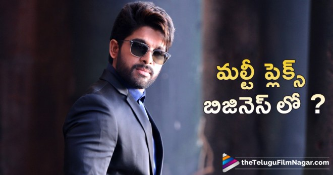 Allu Arjun to Get into Multiplex Business,Telugu Filmnagar,Tollywood Cinema Latest News,Telugu film Updates,Latest Telugu Movies 2018,Allu Arjun to Start Multiplex Business,Stylish Star Allu Arjun Latest Updates,Allu Arjun to Step into Multiplex Business,Stylish Star Enter into Multiplex Business