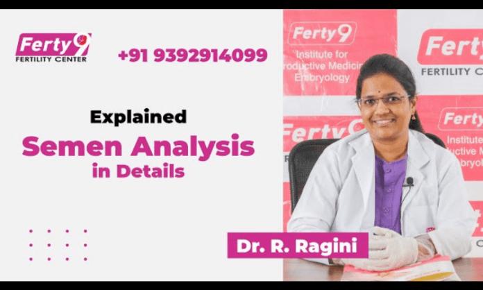 Explained Semen Analysis in Details!