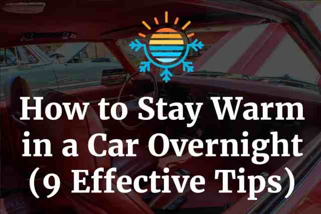 How to Stay Warm in a Car Overnight (9 Effective Tips)
