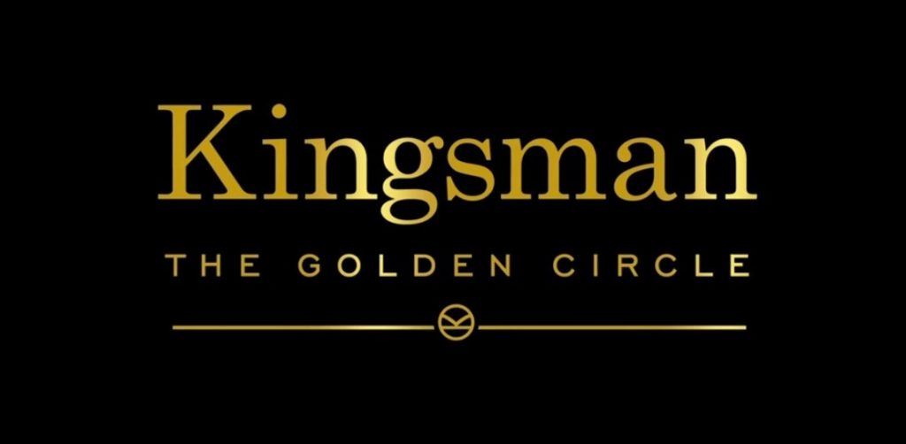 My review of KINGSMAN: THE GOLDEN CIRCLE (there will be some spoilers).