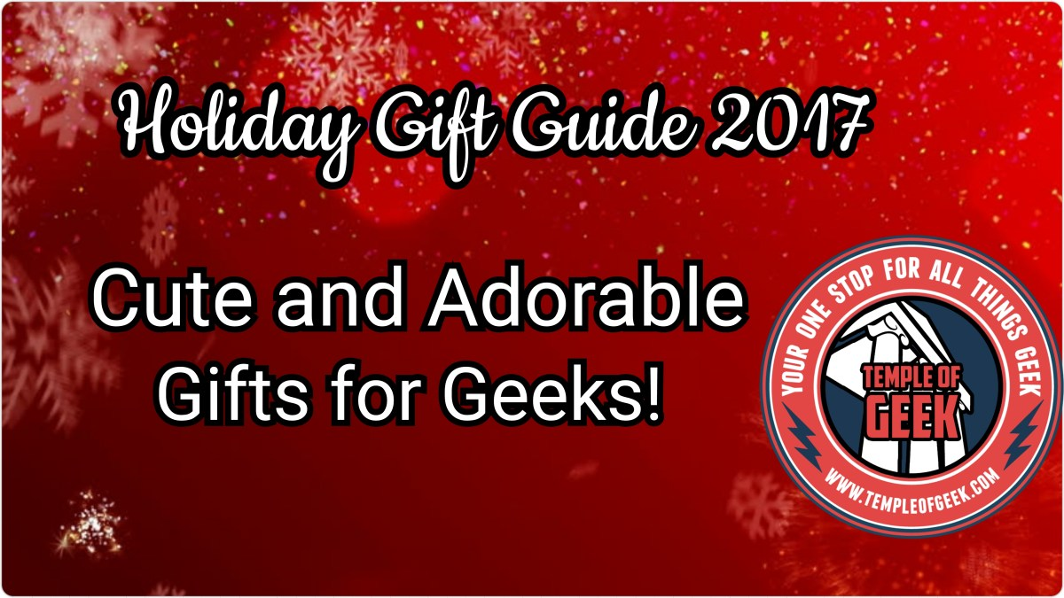Cute and Adorable Gift Guide for Geeks!