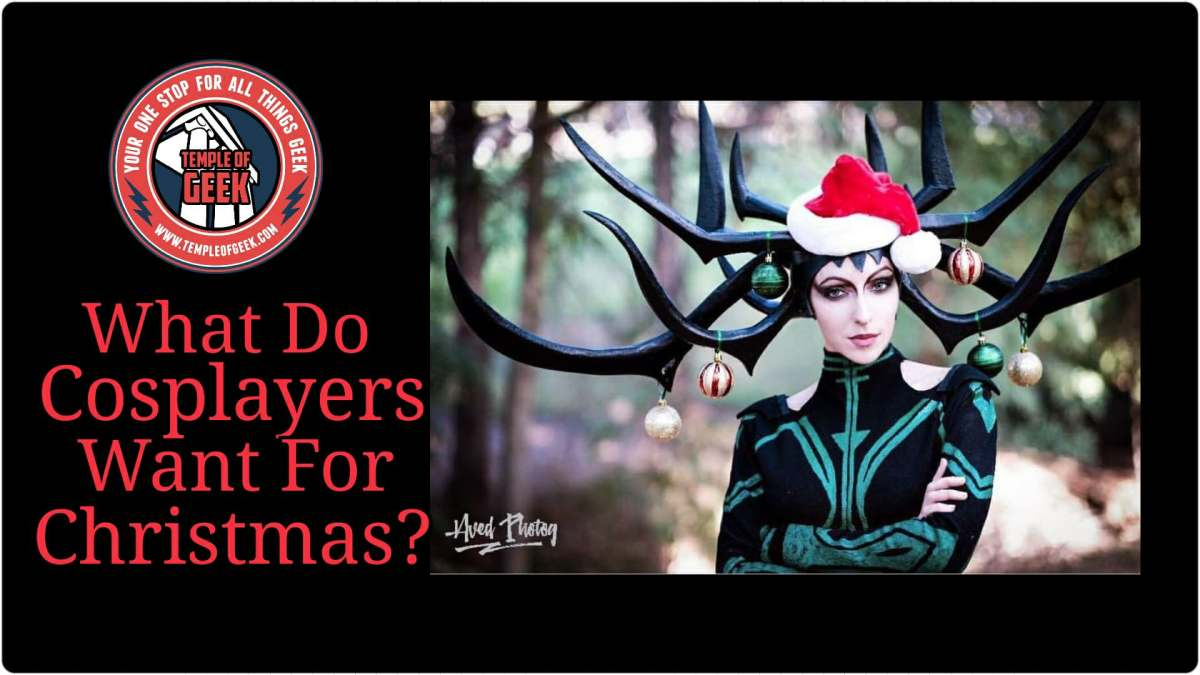 Cosplayers Share Their Holiday Wish List!