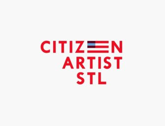 Citizen Artist St. Louis: A Collective Emerges to Shape the St. Louis Mayoral Race