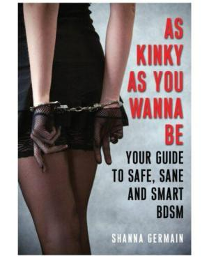 As Kinky As You Want to Be Guide to Safe