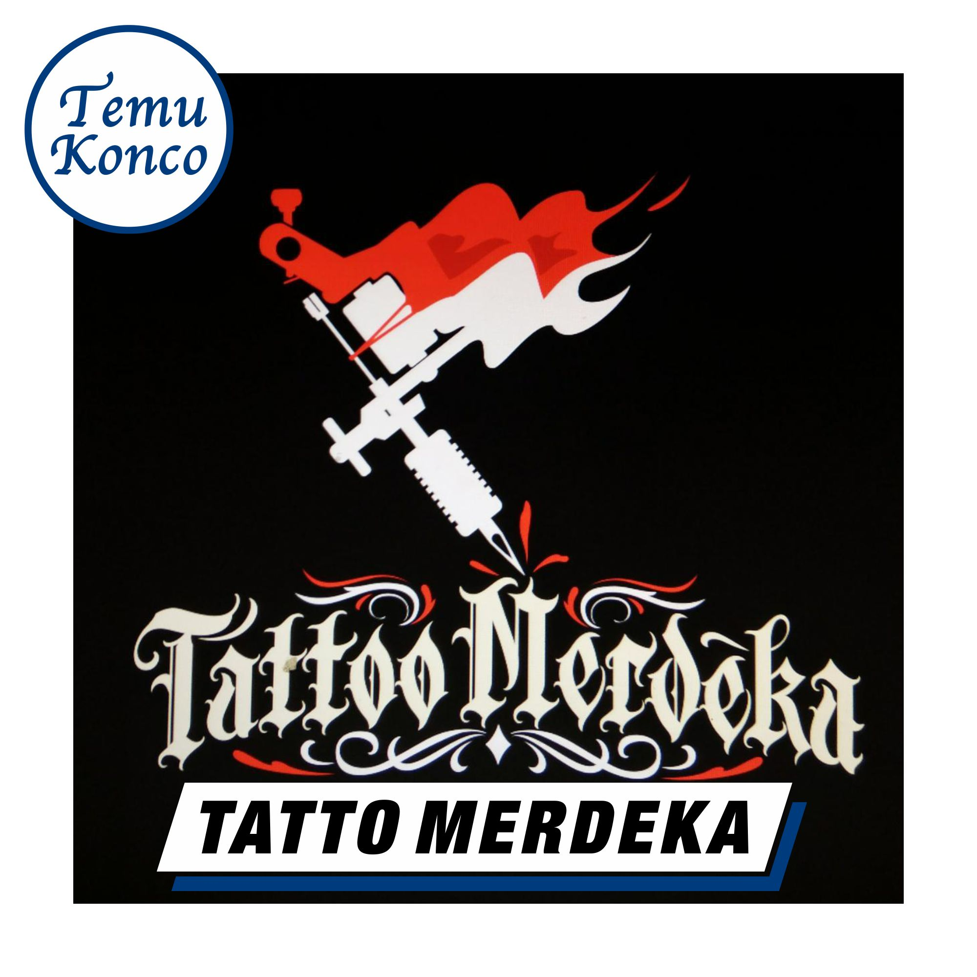 TemuKonco Podcast Tattoo Merdeka