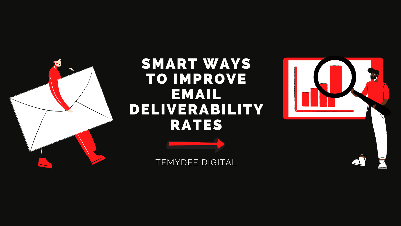Smart Ways To Improve Email Deliverability Rates