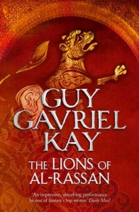 The Lions of Al-Rassan by Guy Gavriel Kay