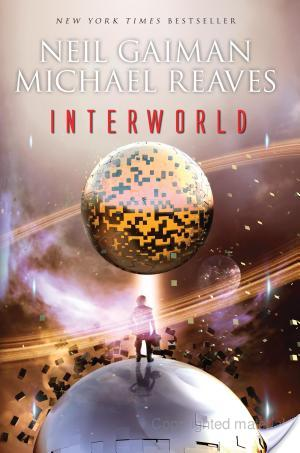 Interworld by Neil Gaiman and Michael Reaves