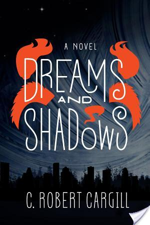 Dreams and Shadows by Robert C. Cargill