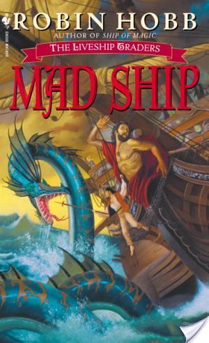 Mad Ship by Robin Hobb