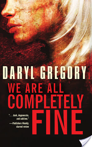 Review: We Are All Completely Fine by Daryl Gregory