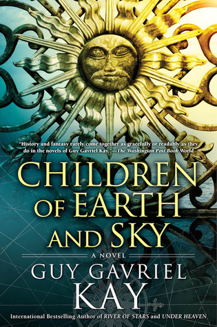 Review: Children of Earth and Sky by Guy Gavriel Kay