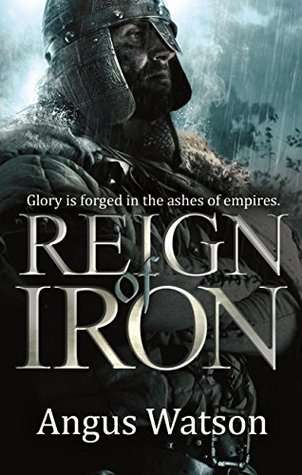 Audiobook Review: Reign of Iron by Angus Watson