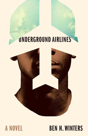 Audiobook Review: Underground Airlines by Ben H. Winters