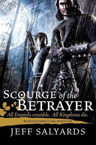 Backlist Burndown Review: Scourge of the Betrayer by Jeff Salyards