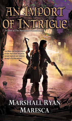 Review: Import of Intrigue by Marshall Ryan Maresca
