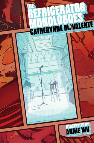 Review: The Refrigerator Monologues by Catherynne M. Valente