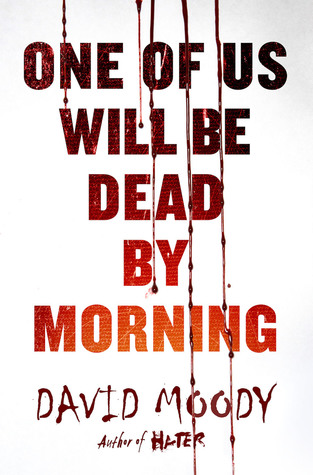 Review: One of Us Will Be Dead by Morning by David Moody