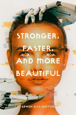 Review: Stronger, Faster, and More Beautiful by Arwen Elys Dalton