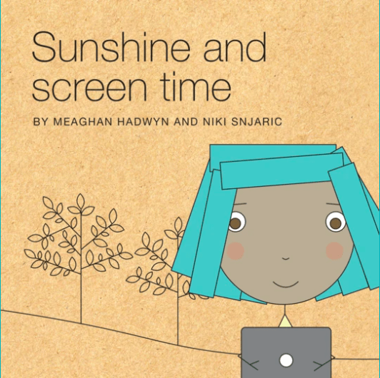 Sunshine and screen time. A book with life lessons about too much screen time and finding balance.