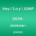 【予約開始】Hey!Say!JUMP 「DEAR.」