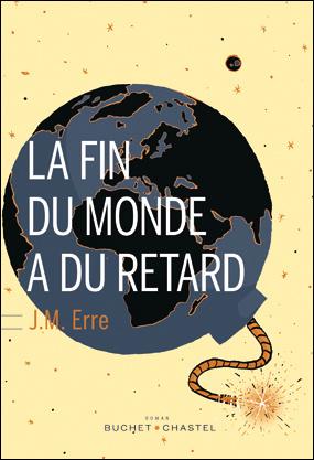 La fin du monde a du retard- J.M.Erre