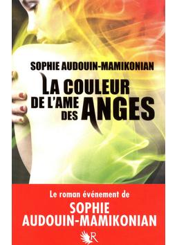 La couleur de l'âme des anges - Sophie Audouin-Mammikonian
