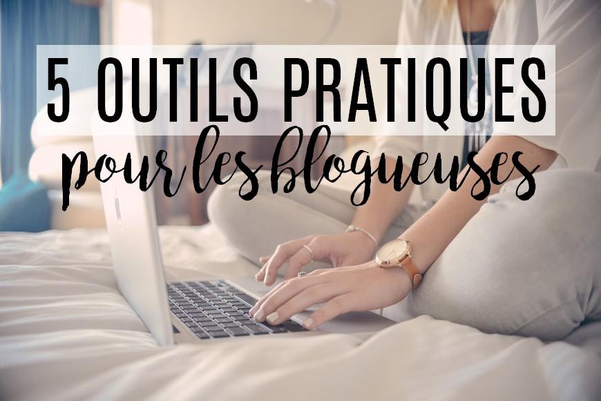 5 outils pratiques pour les blogueuses (mais pas que !)