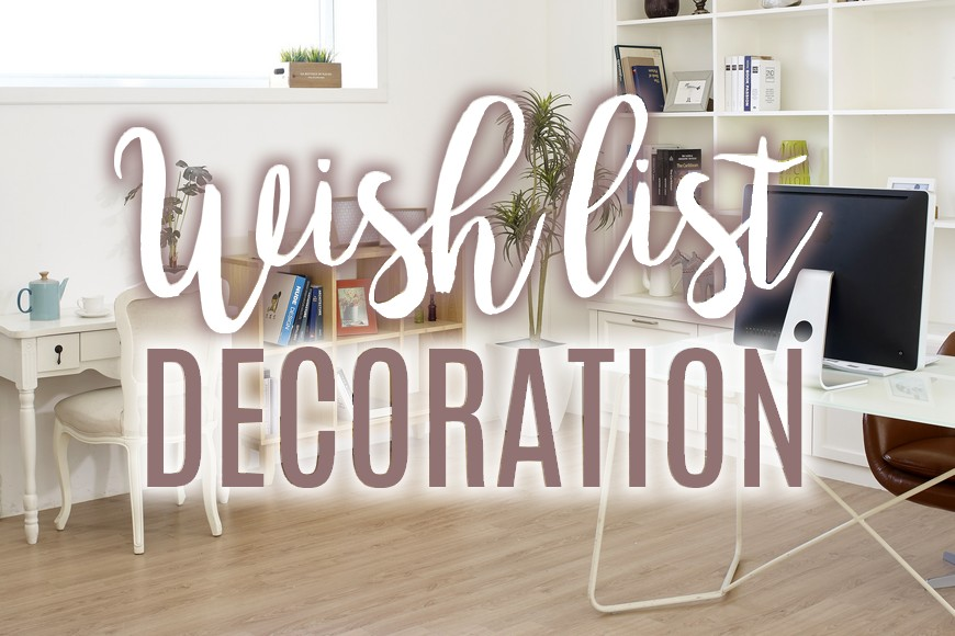 Wish-List Déco : on déménage !