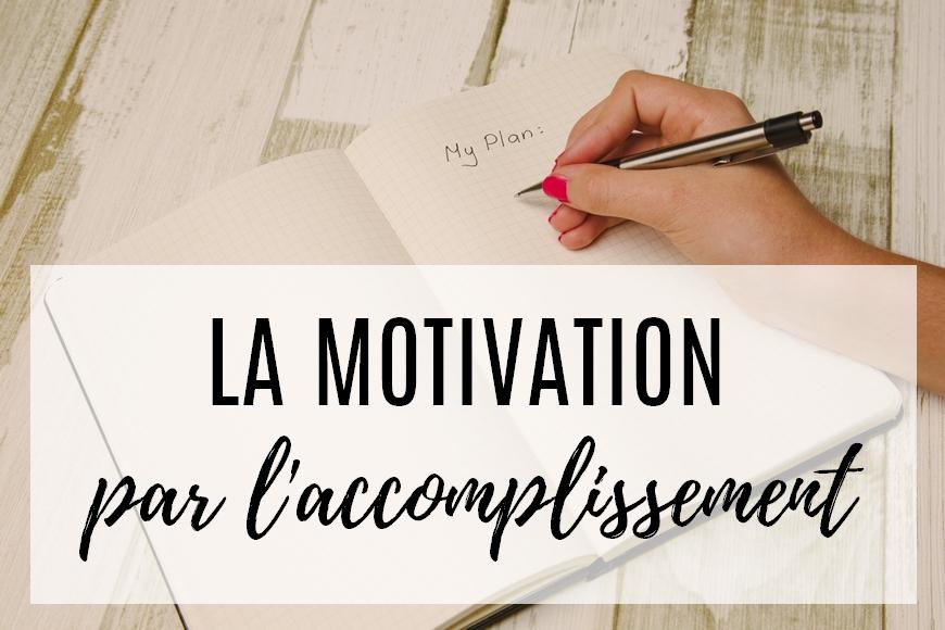 Organisation • La motivation par l'accomplissement