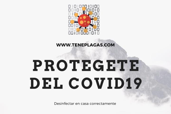 PROTEGERSE DEL CORONAVIRUS COVID19, DESINFECTAR EN CASA CORRECTAMENTE