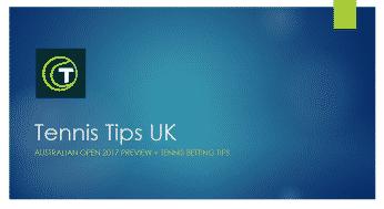 AUSTRALIAN OPEN 2017 TENNIS BETTING TIPS   TENNIS TIPS UK TRADER'S TOURNAMENT PREVIEW