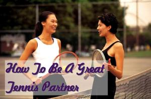 how to be a great tennis doubles partner