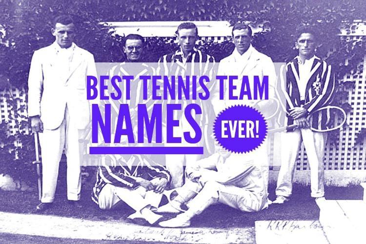 Best Tennis Team Names – Ever!