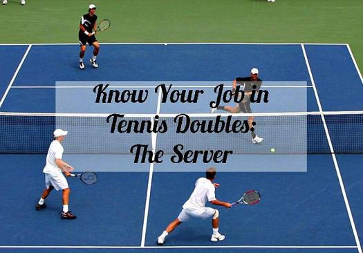 Know Your Job in Tennis Doubles - The Server