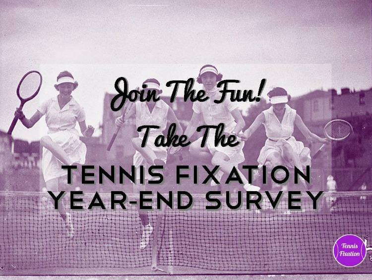 Tennis Fixation Year End Survey