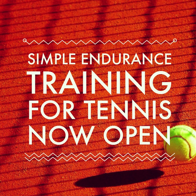 Tennis Mini-Course - Simple Endurance Training for Tennis Now Open